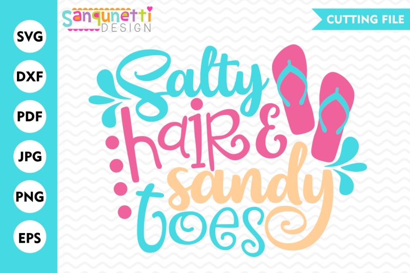 Free Salty hair and sandy toes SVG, beach svg, vacation svg