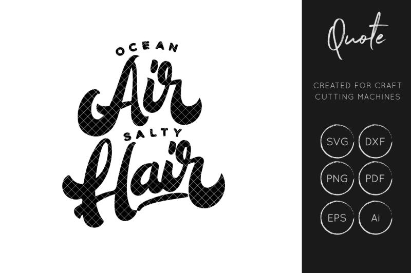 Free Ocean Air Salty Hair SVG Cut File, Beach SVG, Summer
