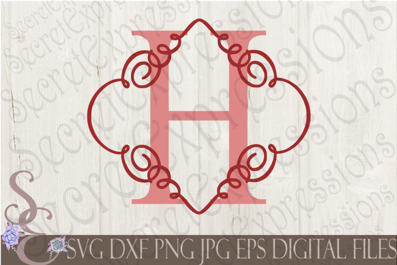 Free Letter H Initial Swirl Border Monogram Svg Crafter File Free Svg Files Svg Icon