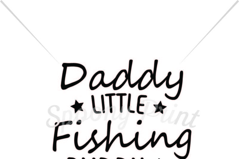 Download Free Daddy Little Fishing Buddy Printable Svg Free Svg File Download