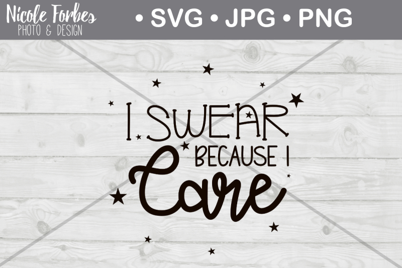 Free Swear Because I Care Svg Cut File Crafter File Best Svg For Designers