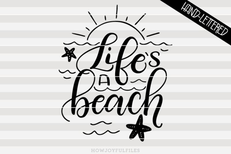 Life S A Beach Summer Hand Drawn Lettered Cut File By