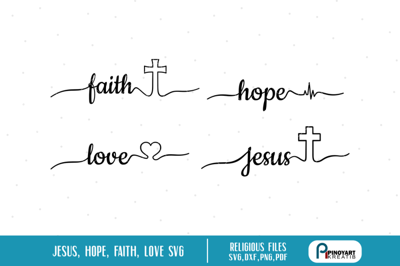 Free Jesus Svg Faith Svg Hope Svg Love Svg Heartbeat Svg Svg Svg File Crafter File Best Free Svg Cut Files