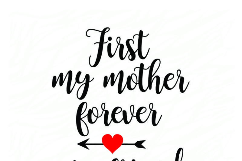 First My Mother Forever My Friend Download Free Svg Files Creative Fabrica