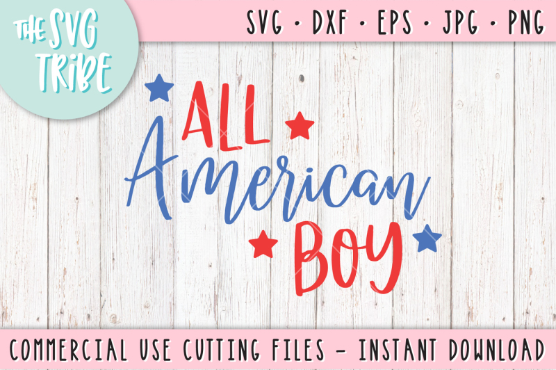 Free All American Boy Svg Dxf Png Eps Jpg Cut Files Crafter File Free Svg Files Download