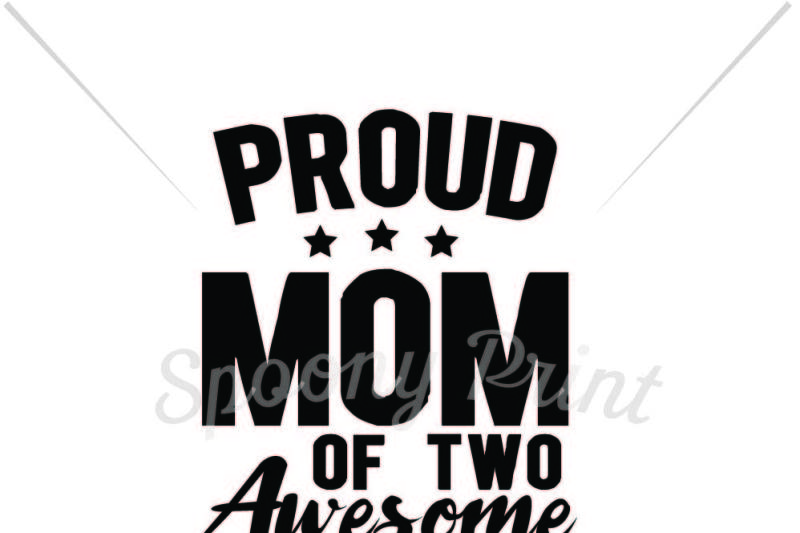 Proud mom of two awesome boys - All Free SVG Cut Quotes