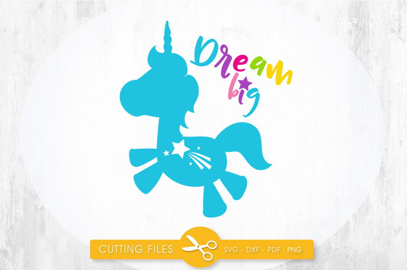 Free Dream big unicorn SVG, PNG, EPS, DXF, cut file Crafter