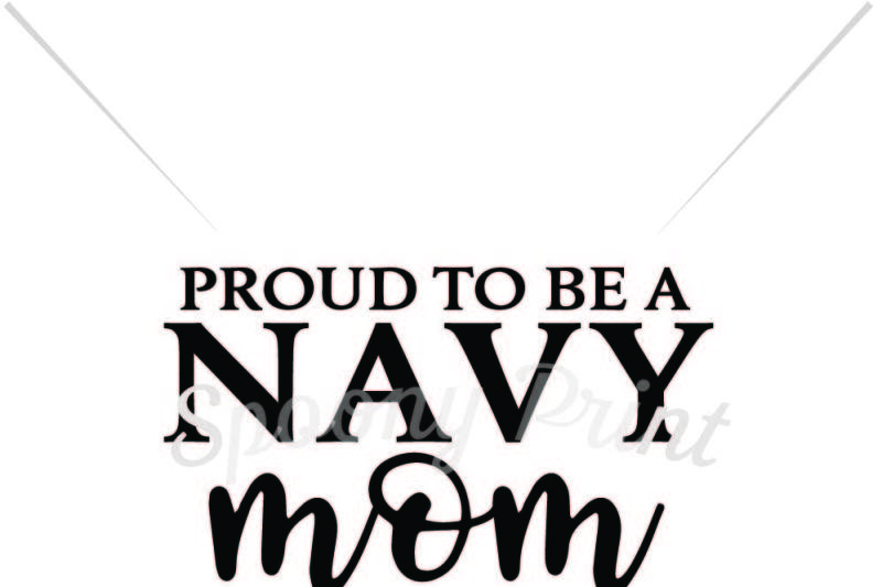 Free Proud to be Navy mom Crafter File - Free SVG Quotes File