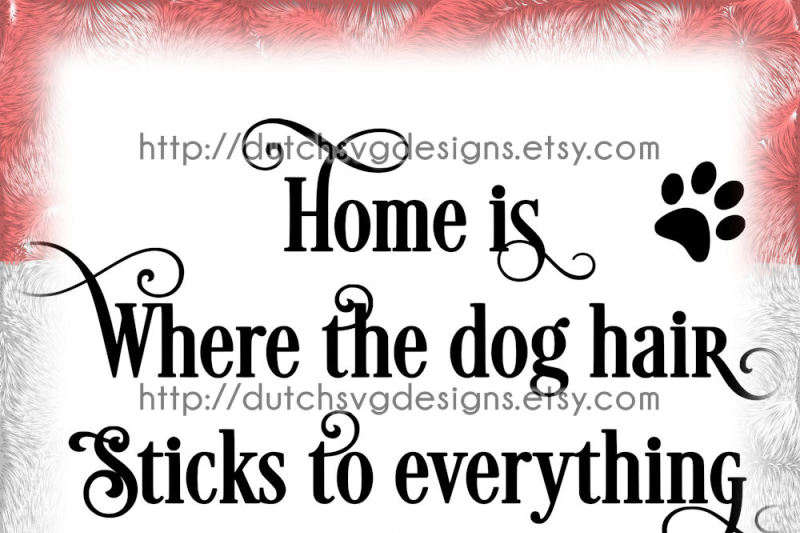 Funny Home Text Cutting File About Dog Doghair In Jpg Png Svg Eps Dxf For Cricut Silhouette Plotter Hobby Hund Chien Perro Cane Dog Svg By Dutch Svg Designs