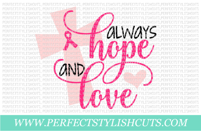 Always Hope And Love Svg Eps Dxf Png Files For Cutting