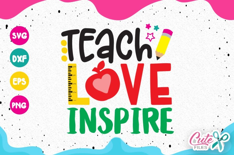 Teach love inspire svg, back to school quote By Cute Files