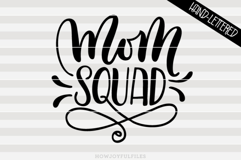 Mom Squad Svg Pdf Dxf Hand Drawn Lettered Cut File By