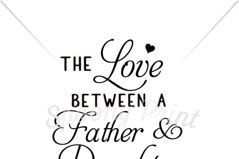 Free Love Between Father And Daughter Is Fovever Crafter File All New Free Svg Cut Quotes Files