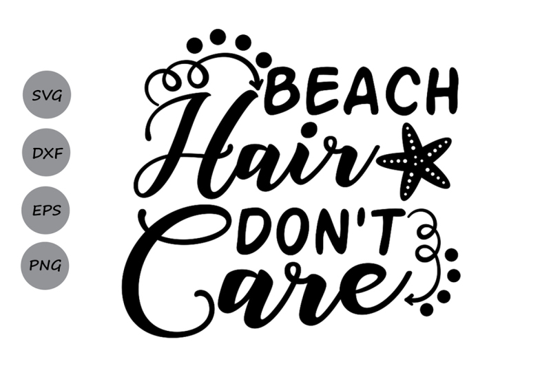 Free Beach hair don\'t care SVG, Starfish Svg, Mermaid Hair ...
