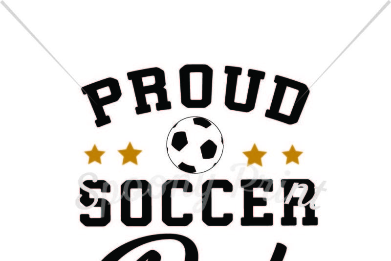 Proud Soccer Dad Scalable Vector Graphics Design 3d Svg File Free Love