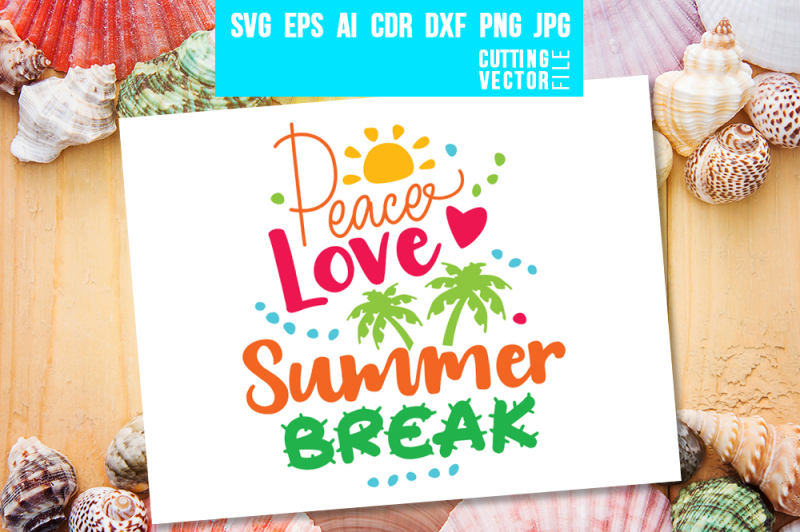 Free Peace Love Summer Break Svg Eps Ai Cdr Dxf Png Jpg Svg Download Svg Files Dogs