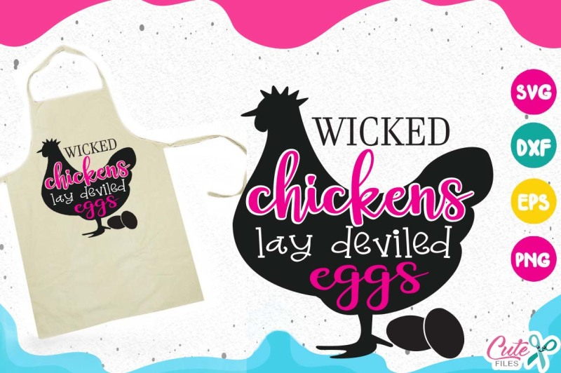 Wicked Chickens Lay Deviled Eggs Cooking Svg Kitchen Scalable Vector Graphics Design Download Svg Files Music