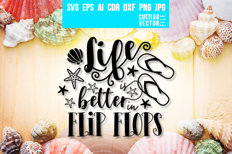 Free Life is better in Flip Flops - svg, eps, ai, dxf, png, jpg
