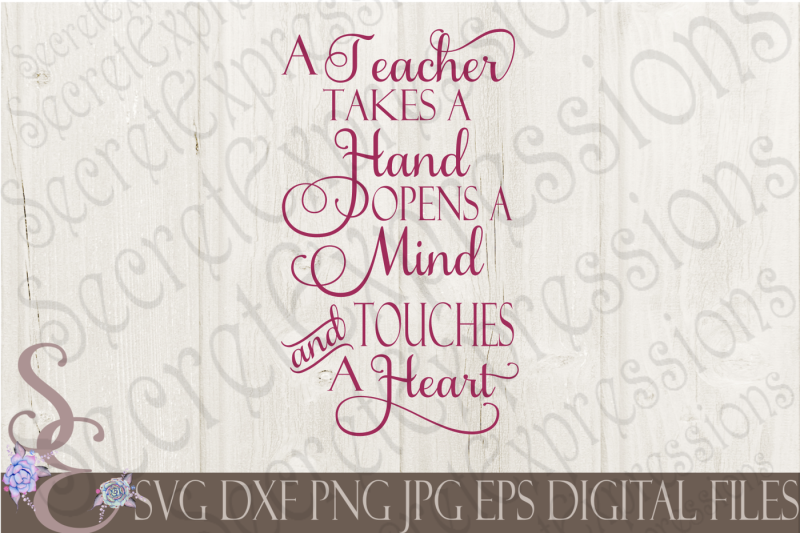 Free A Teacher Takes A Hand Svg Crafter File Best Website Free Download Svg Cut Files Cricut Explore Silhouette And More
