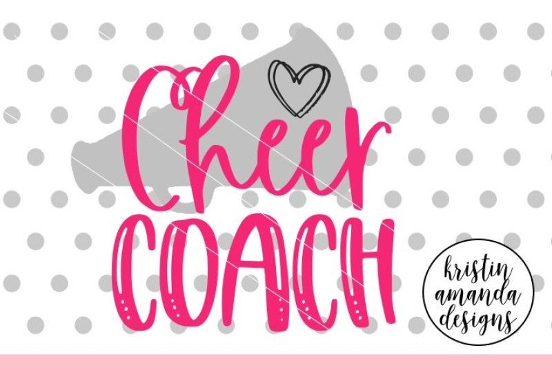 Cheer Coach Svg Dxf Eps Png Cut File Cricut Silhouette By Kristin Amanda Designs Svg Cut Files Thehungryjpeg Com
