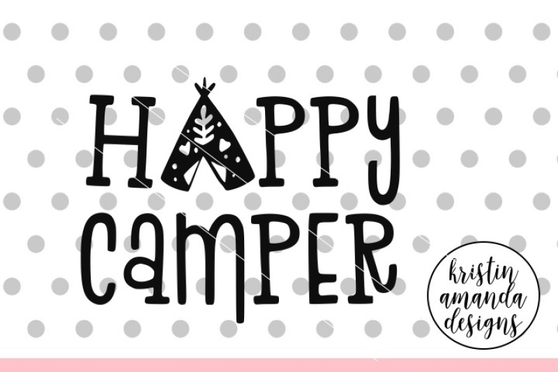 Happy Camper Svg Dxf Eps Png Cut File Cricut Silhouette By