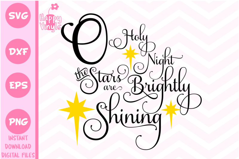 Christmas SVG O Holy Night The Stars Are Brightly Shining Scalable