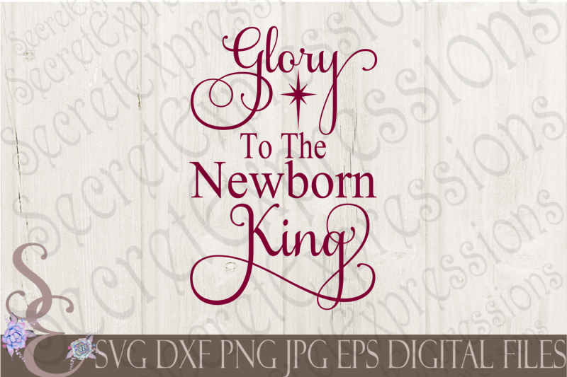 Free Glory To The Newborn King Svg Free Download Svg Cut Files Cameo