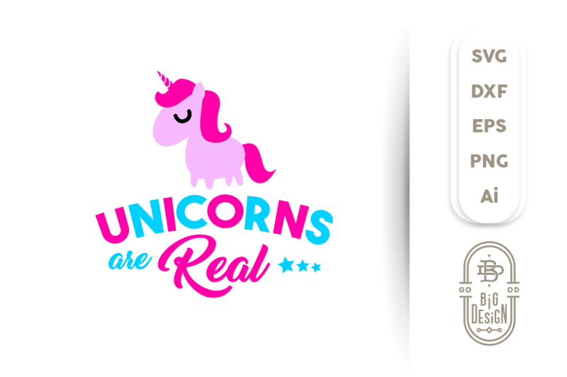 Svg Cut File Unicorns Are Real By Big Design Thehungryjpeg Com