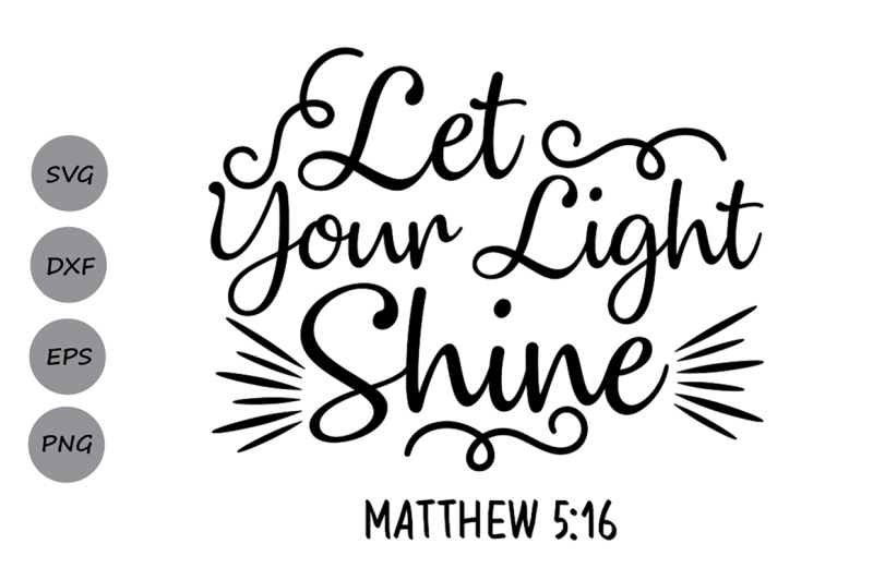 Free Let Your Light Shine SVG, Bible verse svg, Christian