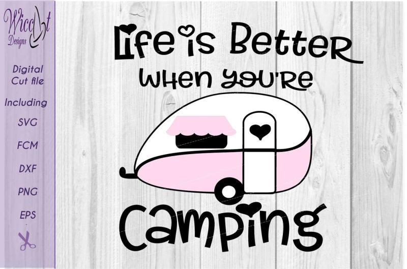 Free Life is better Camping, quote svg, Camping life Crafter