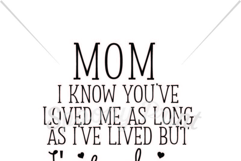 Mom I Know You Ve Love Me Scalable Vector Graphics Design Download Svg Files Music