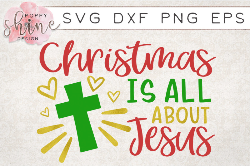 Christmas Is All About Jesus Svg Png Eps Dxf Cutting Files Design Free Cricut Svg File Fonts