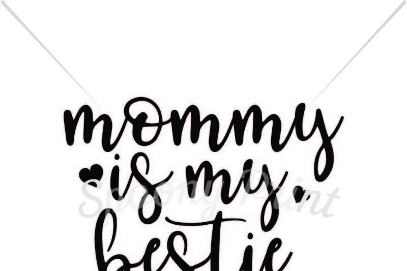 Free Mommy Is My Bestie Svg Free Svg Cut Files Disney Design