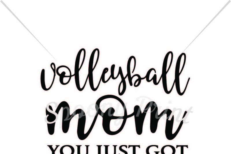Free Volleyball Mom You Just Got Served Crafter File Best Place For Free Svg Images Cricut Silhouette Cut Cut Craft