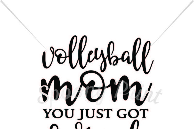 Free Volleyball Mom You Just Got Served Crafter File All Free Svg Cut Files Silhouette