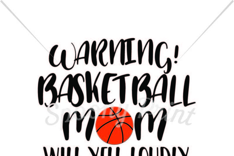 Basketball Mom Will Yell Loduly Design Free Svg Files For Silhouette More Than 1 000 Free Silhouette Svg Files