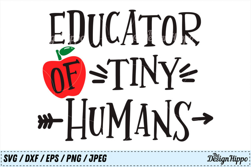 Educator Of Tiny Humans Teacher Back To School Svg Png Dxf Cut File Scalable Vector Graphics Design Svg Cut File Cameo