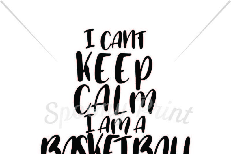 Free Keep Calm Basketball Mom Crafter File Free Svg Quotes Files