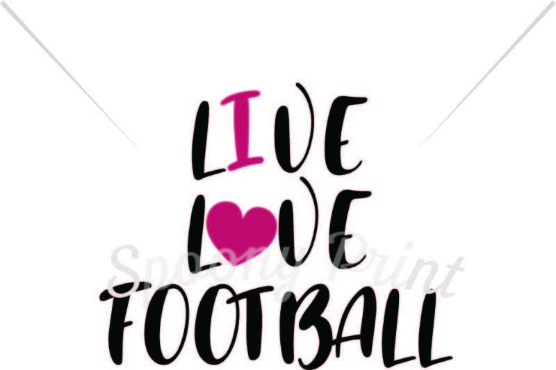 Free Live Love Football Mom Crafter File Free Download Cut Files Svg Png Dxf