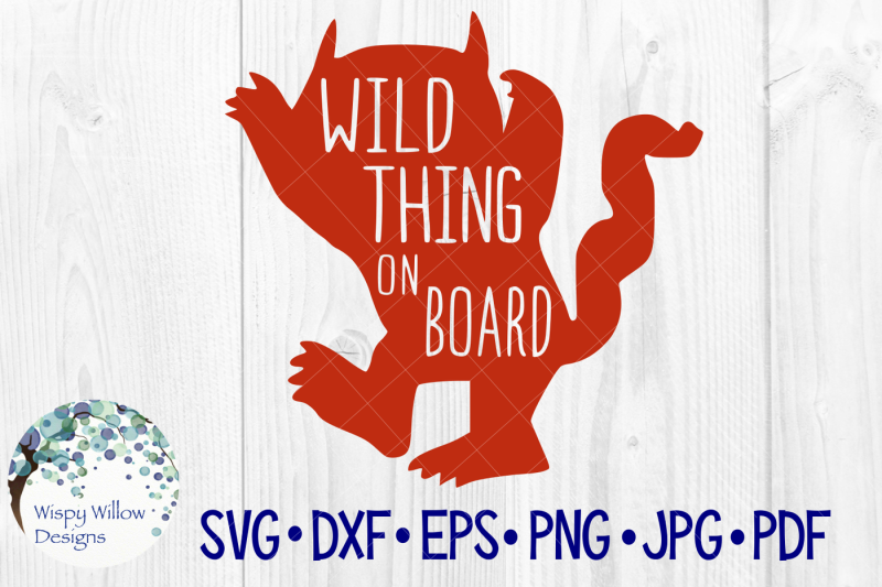 Free Wild Thing On Board Mom Kid Svg Dxf Eps Png Jpg Pdf Crafter File All Free Svg Png Dxf Eps Cut Files