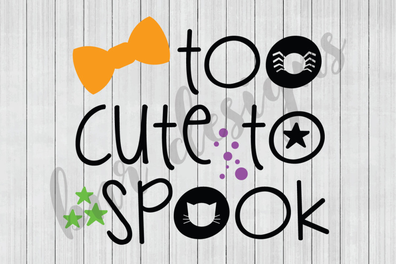 Halloween Svg Too Cute To Spook Svg Svg Files Dxf File Design Free Graduation Svg Cut Files