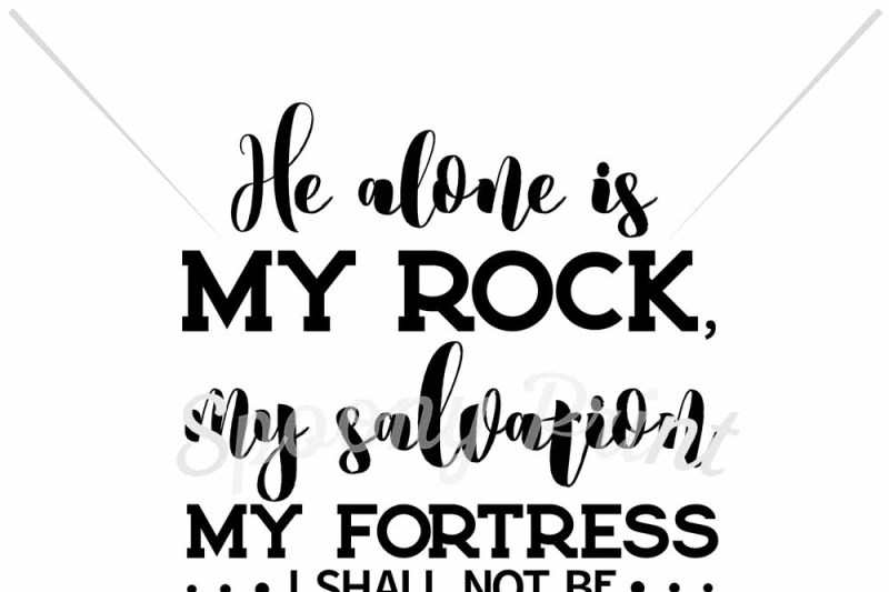 He alone is my rock Design - New Free SVG Quotes Cut Files