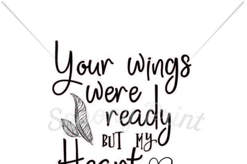 Your Wings Were Ready By Spoonyprint Thehungryjpeg Com