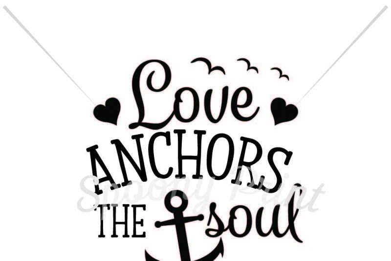 Love Anchors The Soul By Spoonyprint Thehungryjpeg Com