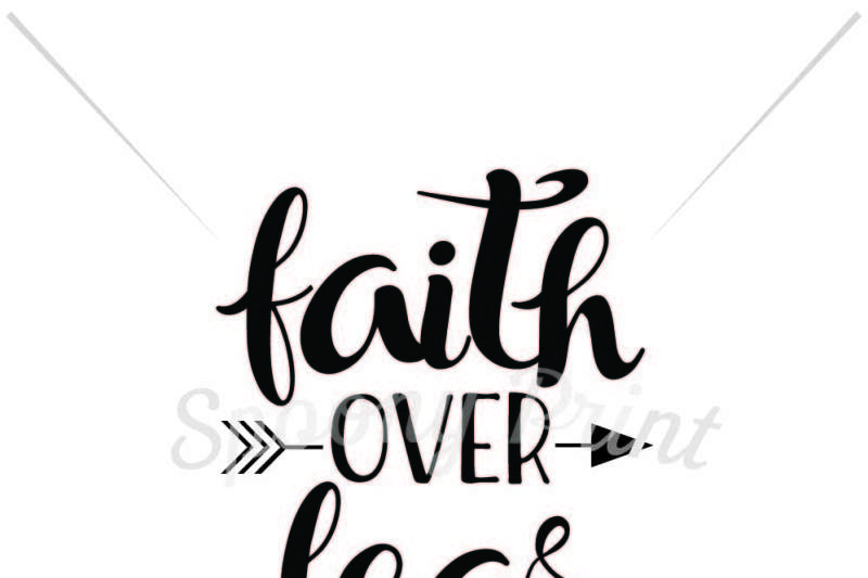 Free Faith Over Fear Crafter File Free Svg Cut Files Dxf Eps Png Include