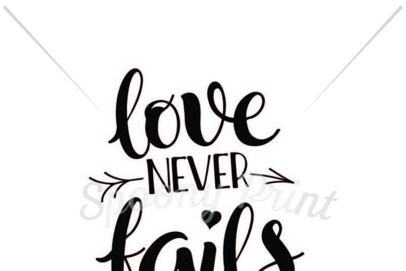 Free Love Never Fails Crafter File Best Free Svg Cut Files