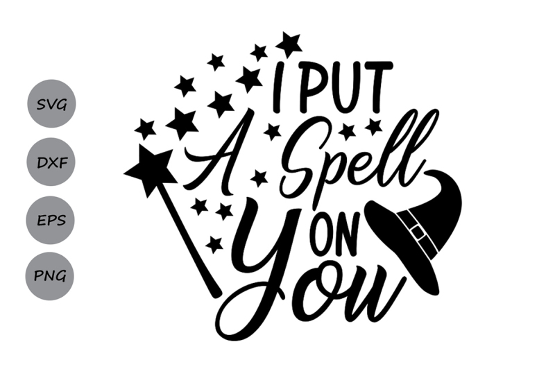 Free I Put A Spell On You Svg Hocus Pocus Svg Halloween Svg Witch Svg Crafter File Free Svg Cut Files For Commercial And Personal Use