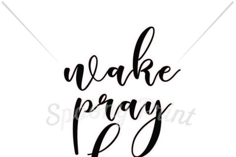 Free Wake Pray Slay Svg Free Cut Files Download