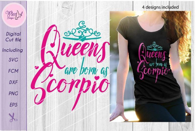 Free Scorpio Svg Zodiac Svg Birth Sign Svg Queens Are Born As Scorpio Svg Cut File Svg Free Cricut
