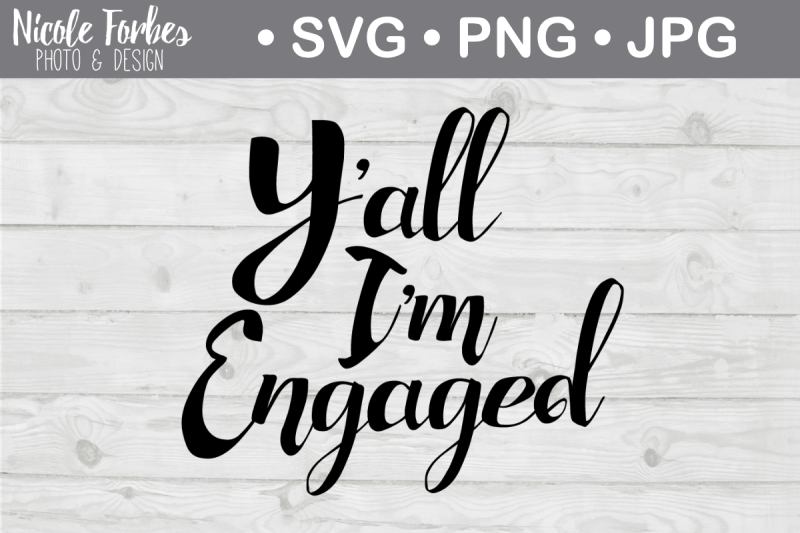 Free Yall I M Engaged Svg Cut File Crafter File Free Svg Files Downloads